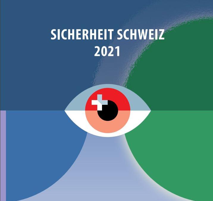 «Sicherheit Schweiz 2021»: Schweizer Nachrichtendienst gibt neuesten Lagebericht heraus
